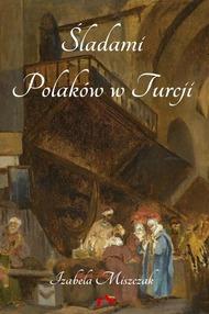 Śladami Polaków w Turcji