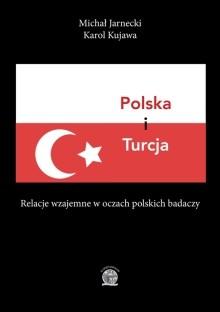Polska i Turcja. Relacje wzajemne w oczach polskich badaczy