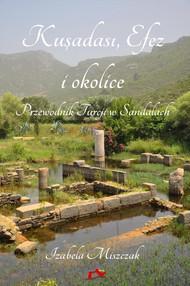 Kuşadası, Efez i okolice. Przewodnik Turcji w Sandałach