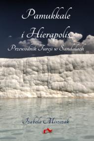 Pamukkale i Hierapolis. Przewodnik Turcji w Sandałach