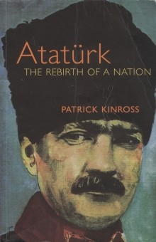 Atatürk. The Rebirth of a Nation